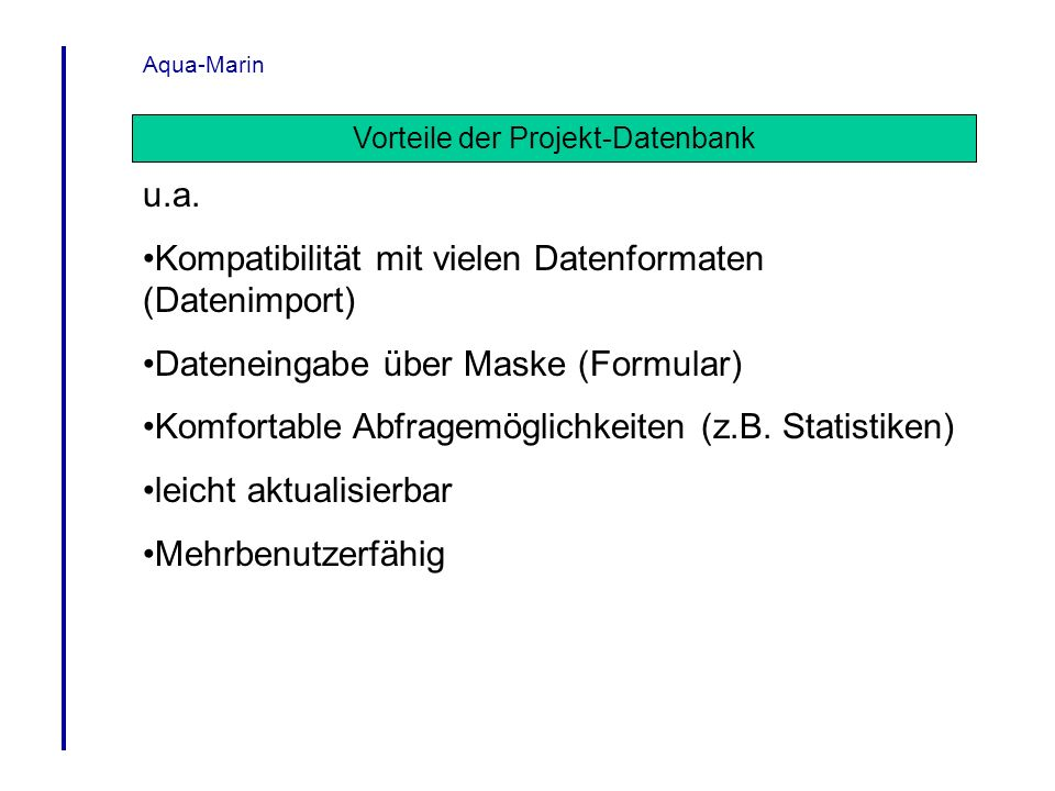 Vorteile der Projekt-Datenbank