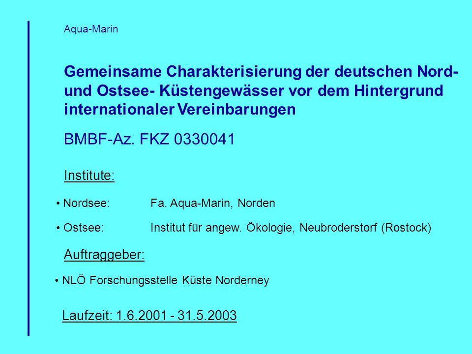 Aqua-Marin Gemeinsame Charakterisierung der deutschen Nord- und Ostsee- Küstengewässer vor dem Hintergrund internationaler Vereinbarungen.
