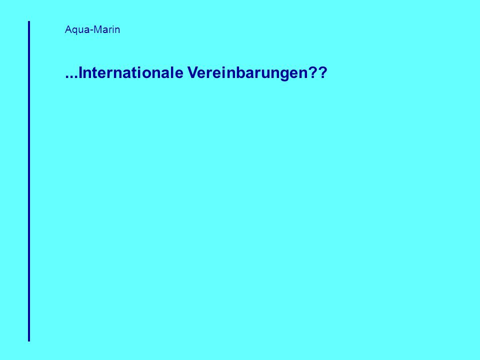 ...Internationale Vereinbarungen