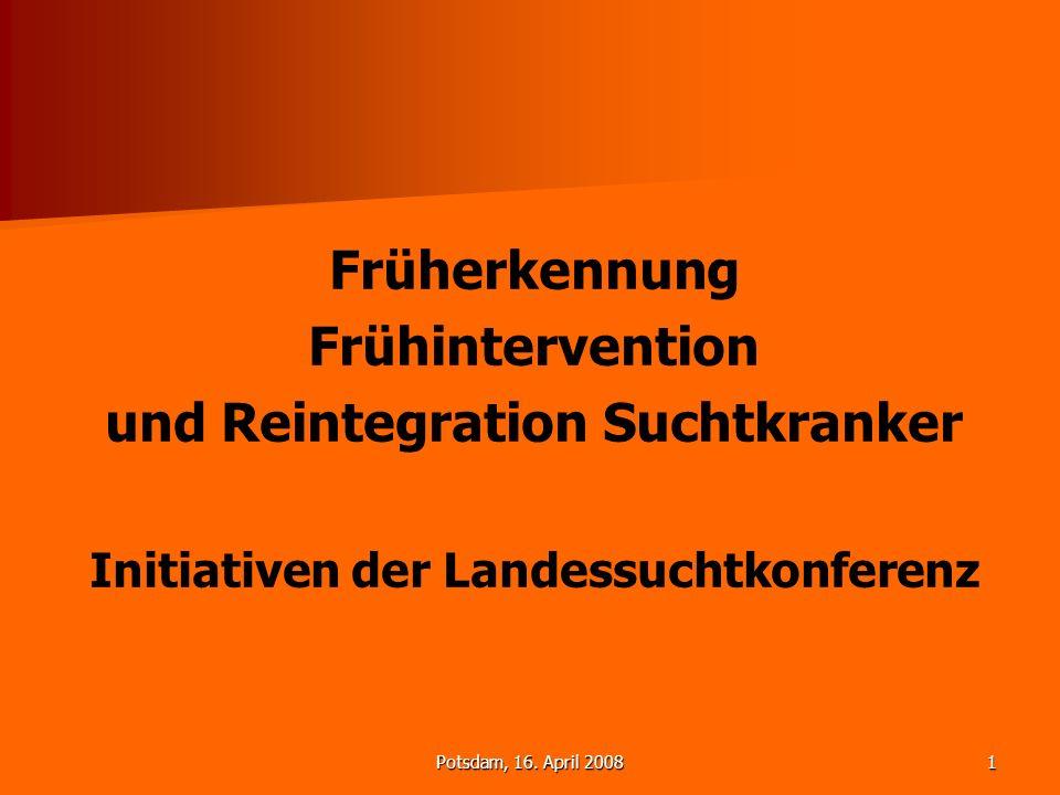 und Reintegration Suchtkranker Initiativen der Landessuchtkonferenz