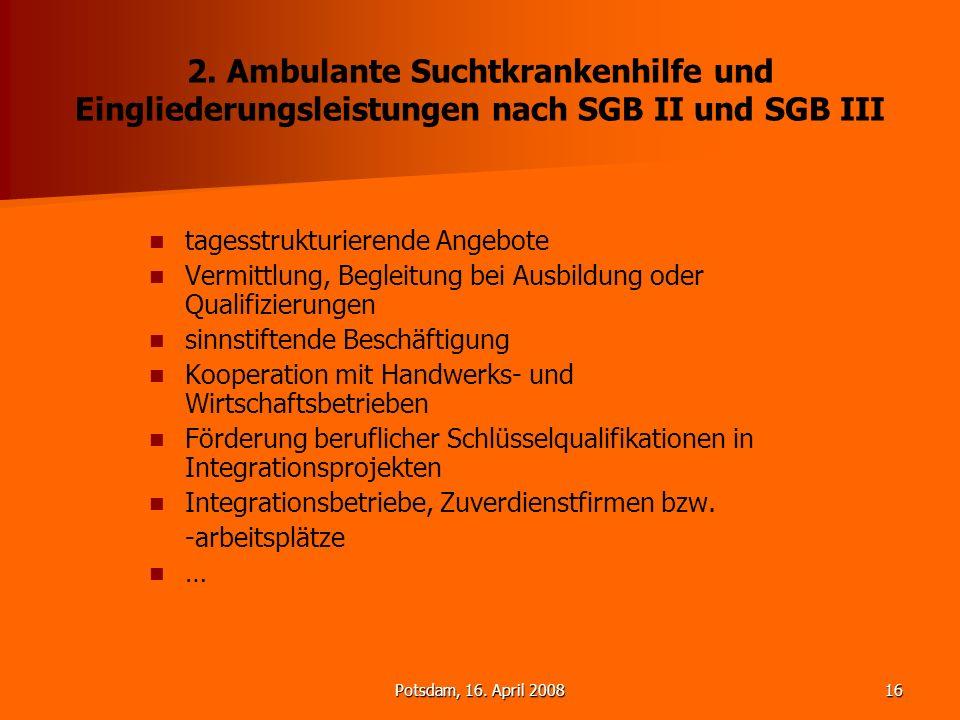 2. Ambulante Suchtkrankenhilfe und Eingliederungsleistungen nach SGB II und SGB III