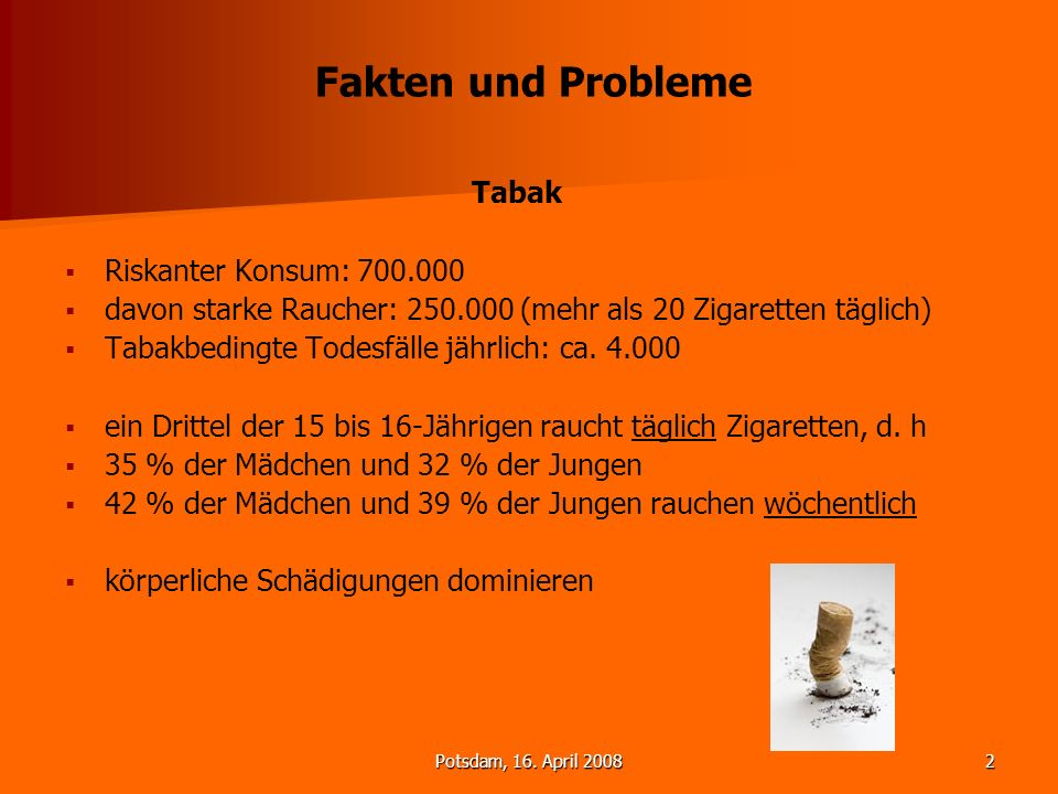 Fakten und Probleme Tabak Riskanter Konsum: 700.000