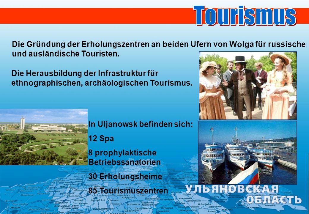 Tourismus Die Gründung der Erholungszentren an beiden Ufern von Wolga für russische und ausländische Touristen.