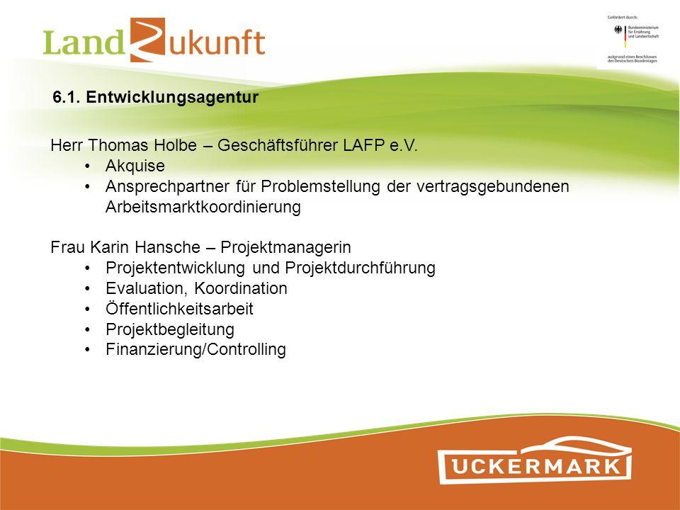 6.1. Entwicklungsagentur Herr Thomas Holbe – Geschäftsführer LAFP e.V. Akquise.