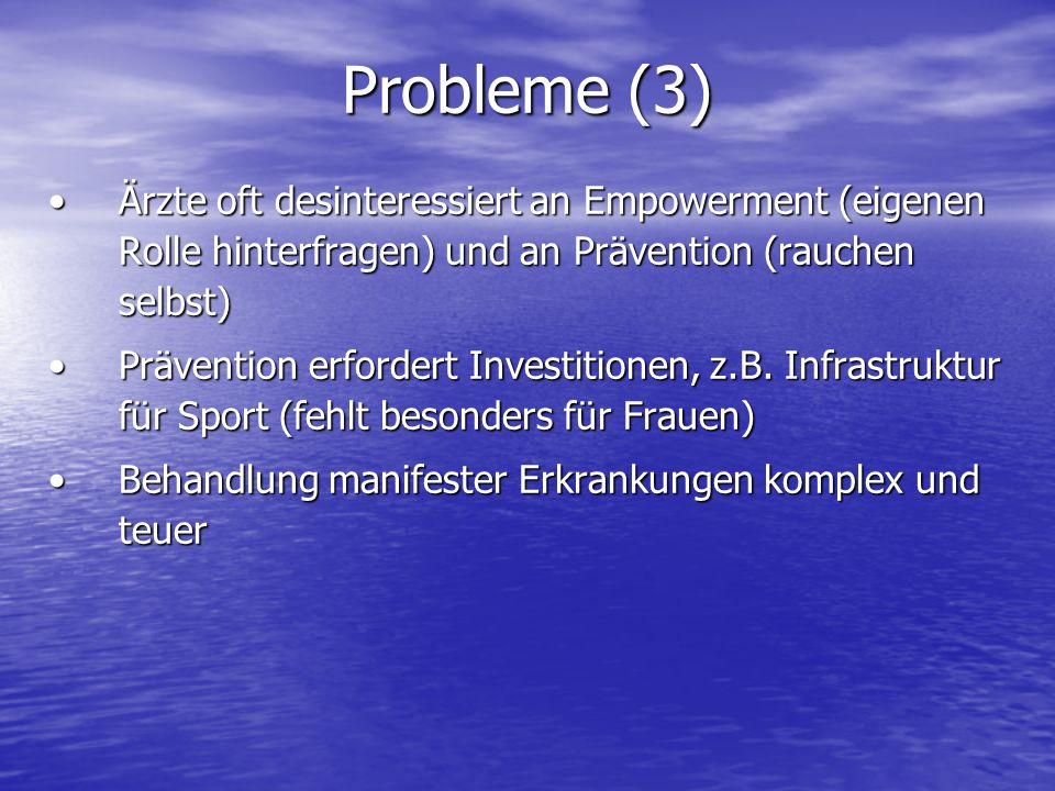 Probleme (3) Ärzte oft desinteressiert an Empowerment (eigenen Rolle hinterfragen) und an Prävention (rauchen selbst)