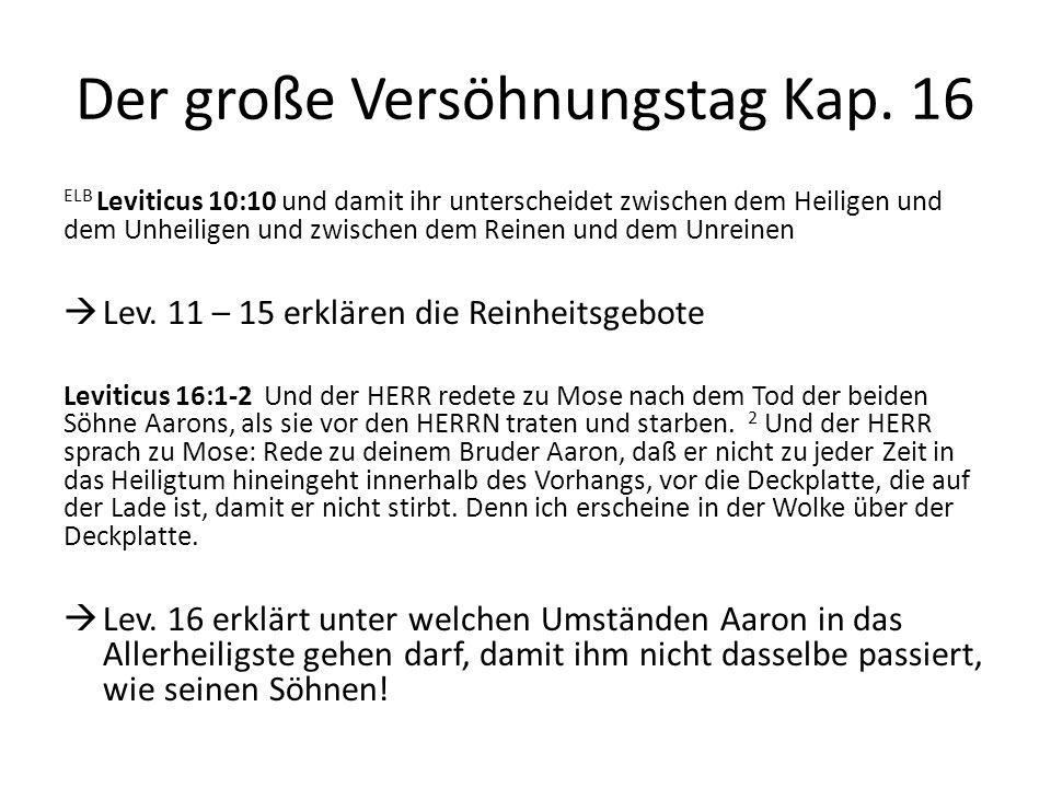 Der große Versöhnungstag Kap. 16