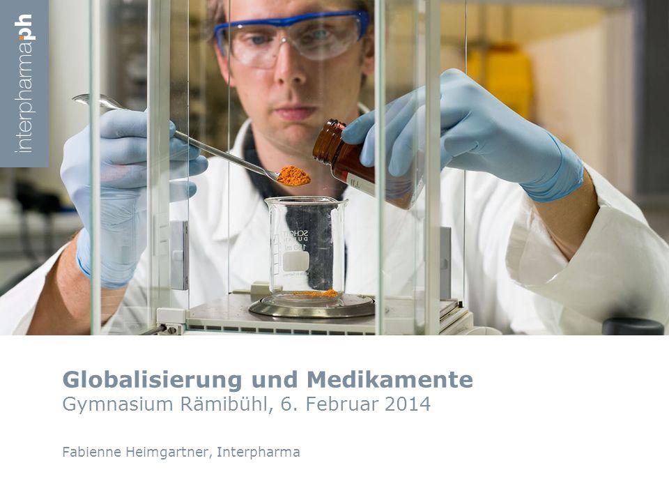 Globalisierung und Medikamente Gymnasium Rämibühl, 6. Februar 2014