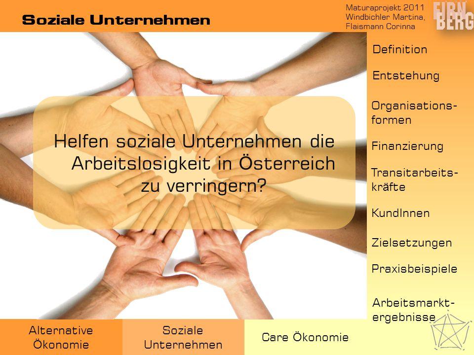 Soziale Unternehmen Definition. Entstehung. Helfen soziale Unternehmen die Arbeitslosigkeit in Österreich zu verringern