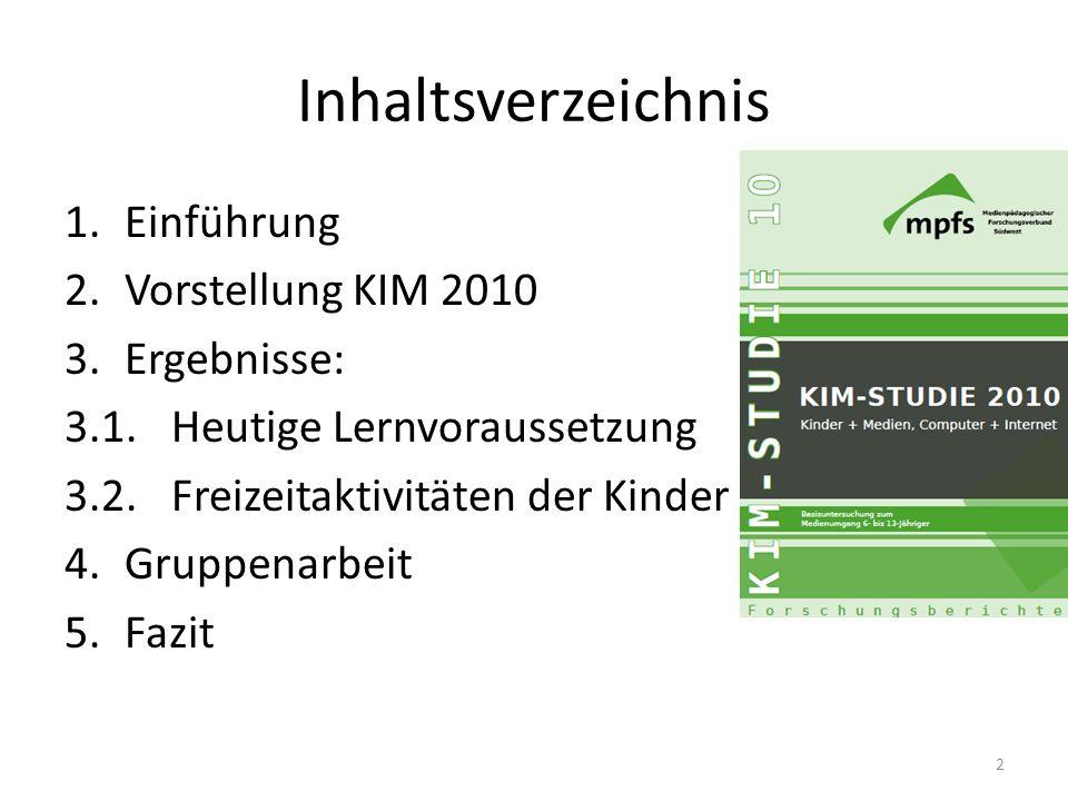 Inhaltsverzeichnis Einführung Vorstellung KIM 2010 Ergebnisse: