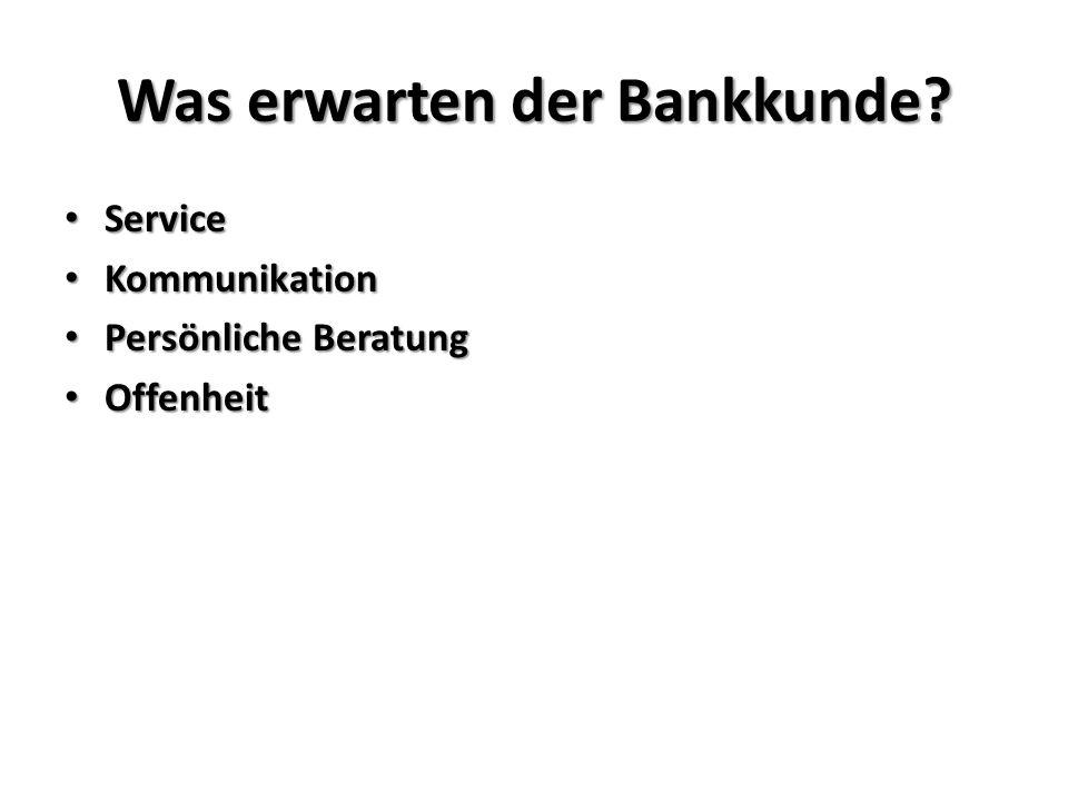 Was erwarten der Bankkunde