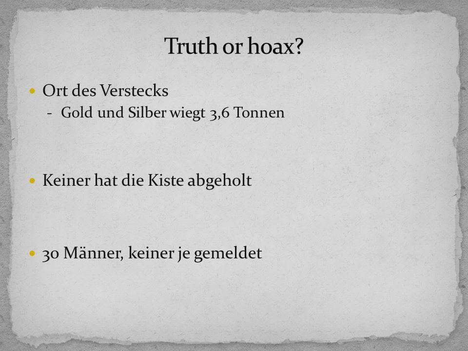Truth or hoax Ort des Verstecks Keiner hat die Kiste abgeholt