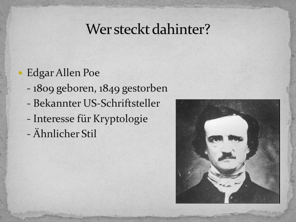 Wer steckt dahinter Edgar Allen Poe - 1809 geboren, 1849 gestorben