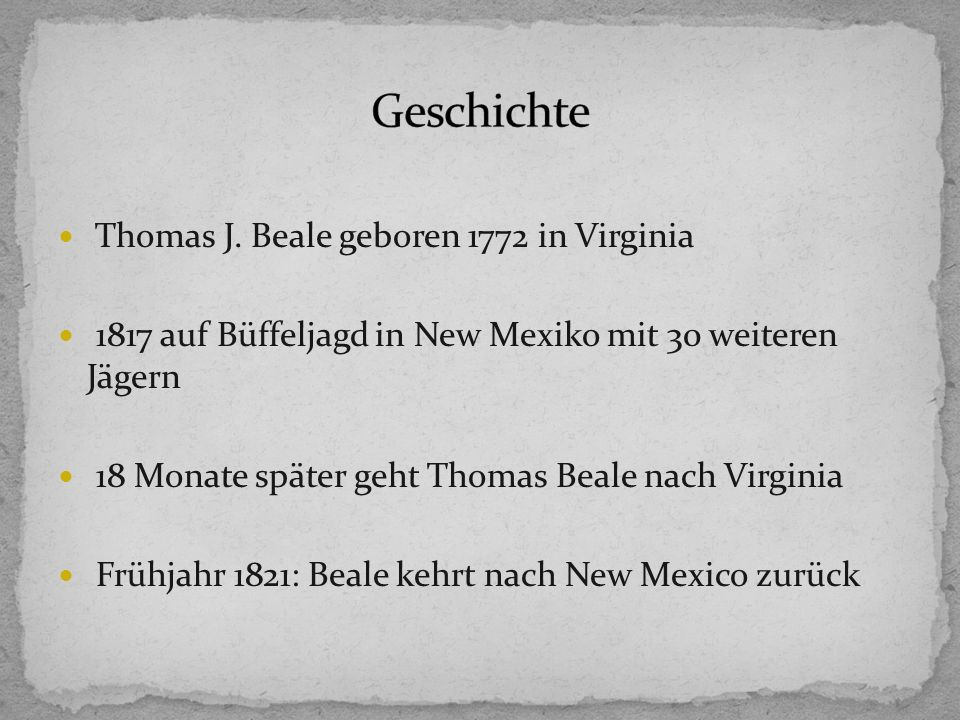 Geschichte Thomas J. Beale geboren 1772 in Virginia