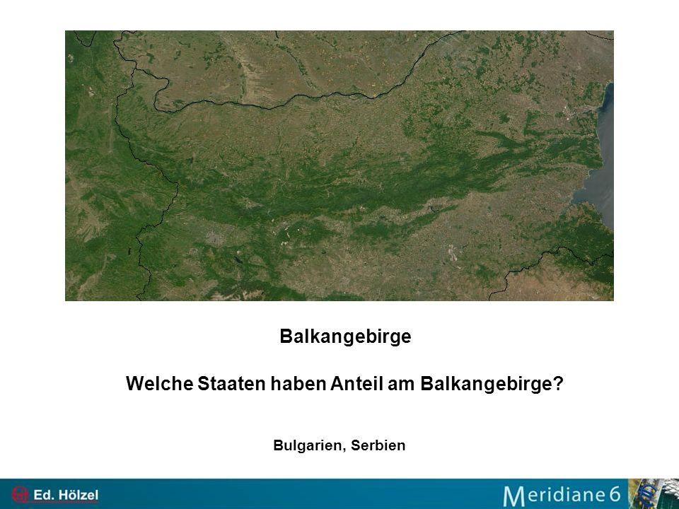 Welche Staaten haben Anteil am Balkangebirge