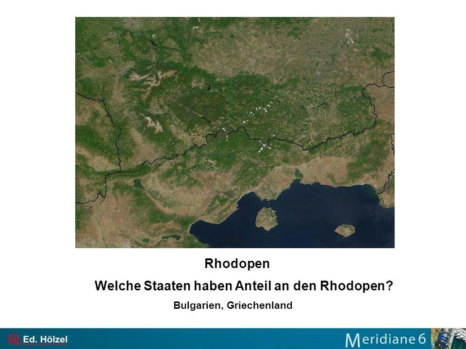 Welche Staaten haben Anteil an den Rhodopen Bulgarien, Griechenland