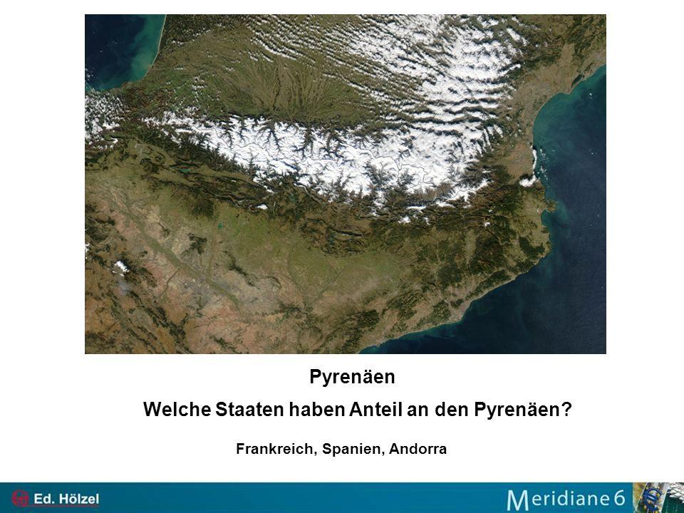 Pyrenäen Welche Staaten haben Anteil an den Pyrenäen