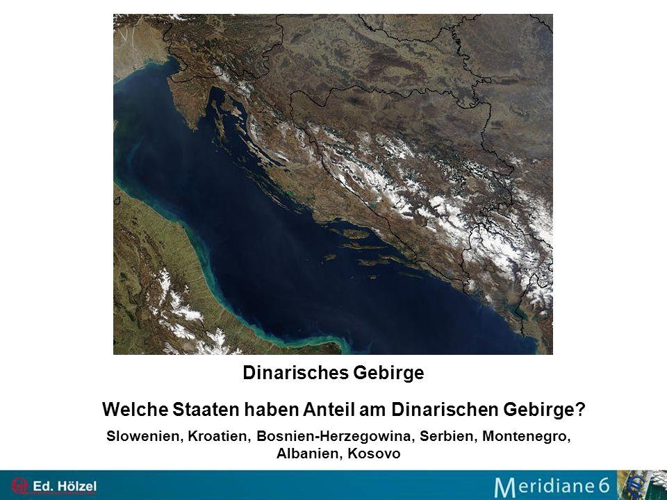 Welche Staaten haben Anteil am Dinarischen Gebirge