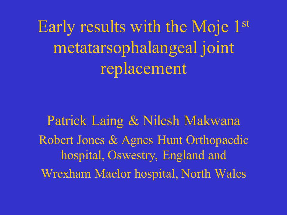 Early results with the Moje 1st metatarsophalangeal joint replacement