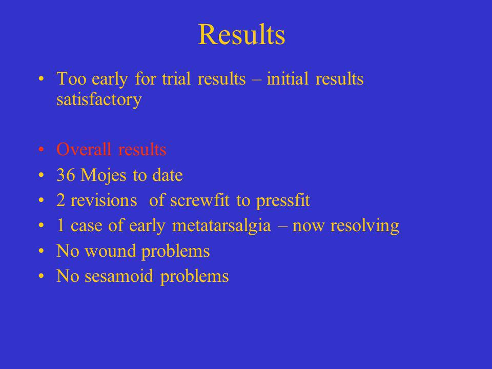 Results Too early for trial results – initial results satisfactory