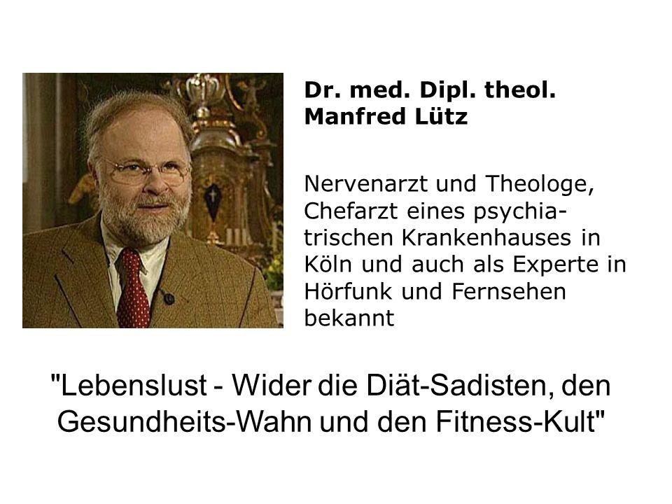 Dr. med. Dipl. theol. Manfred Lütz