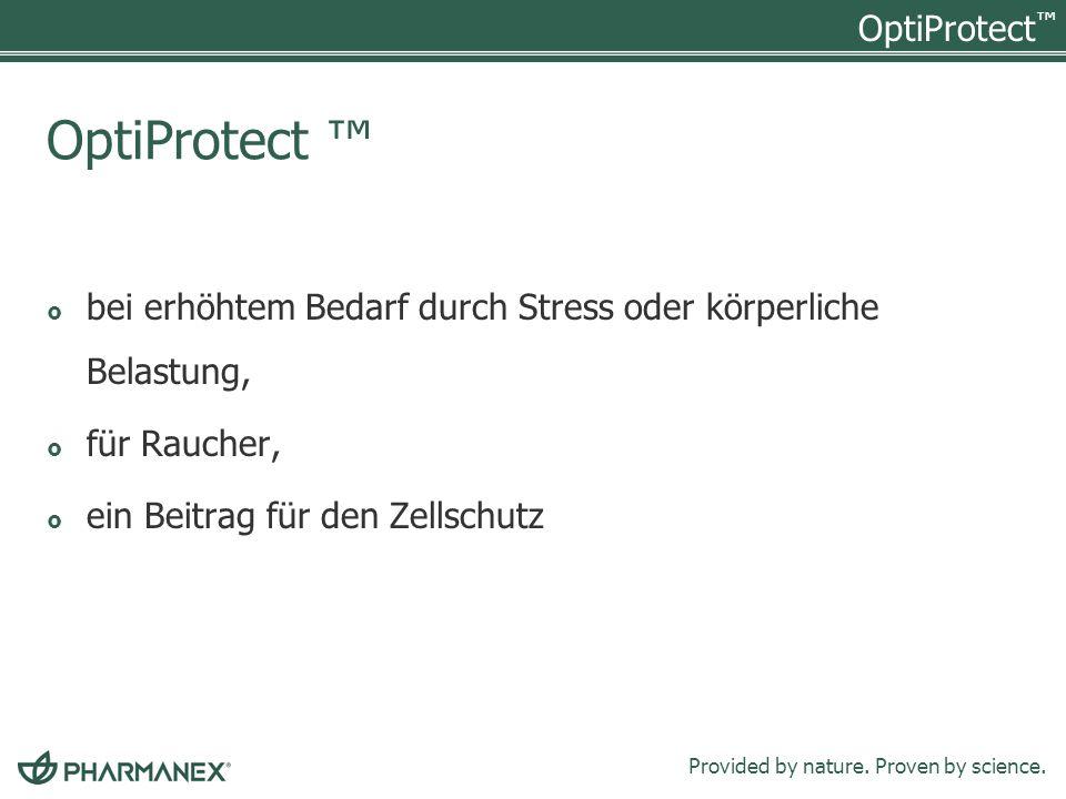 OptiProtect ™ bei erhöhtem Bedarf durch Stress oder körperliche Belastung, für Raucher, ein Beitrag für den Zellschutz.