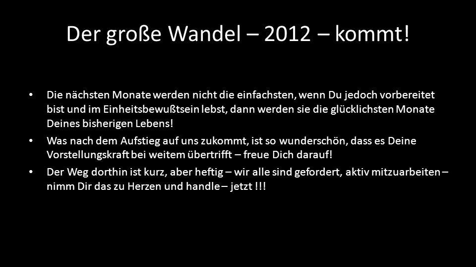 Der große Wandel – 2012 – kommt!
