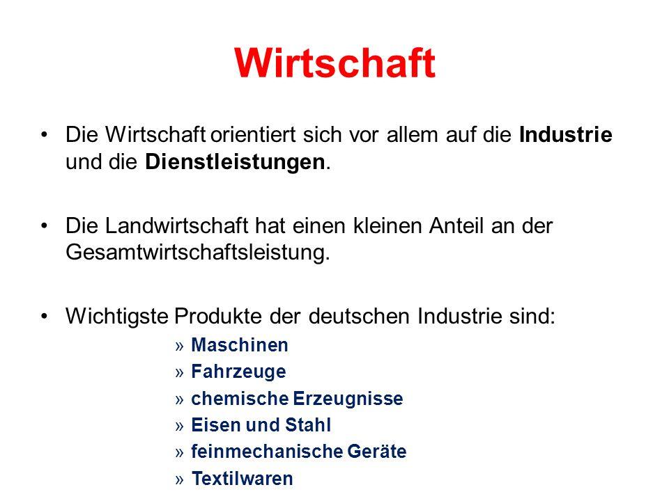 Wirtschaft Die Wirtschaft orientiert sich vor allem auf die Industrie und die Dienstleistungen.