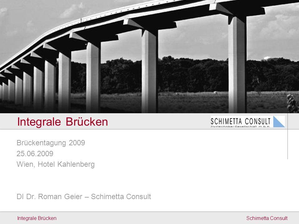 Integrale Brücken Brückentagung 2009 25.06.2009 Wien, Hotel Kahlenberg