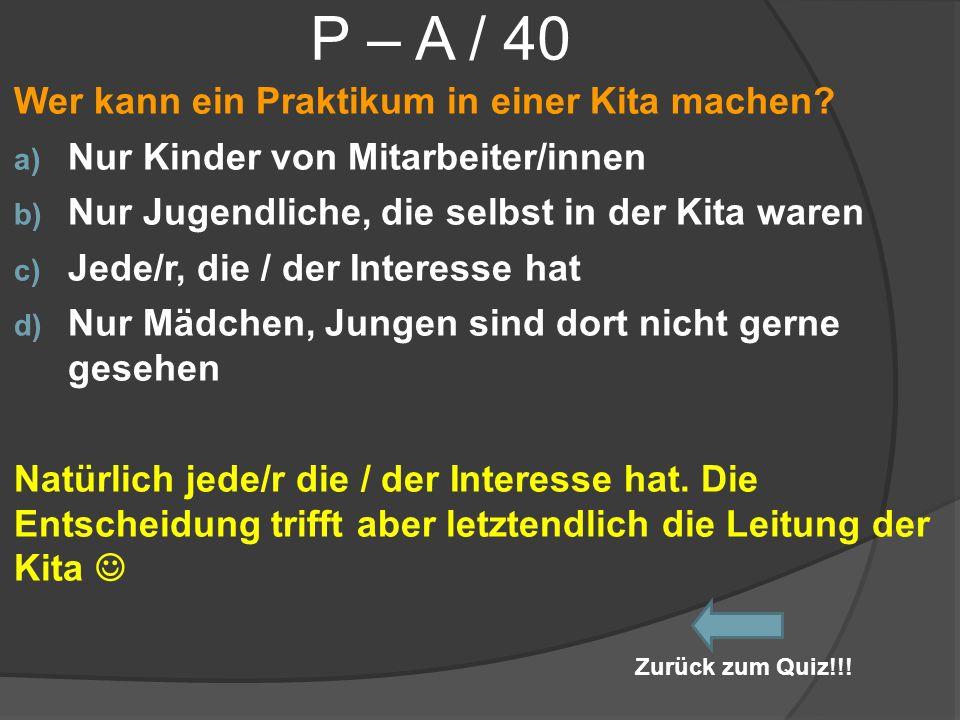 P – A / 40 Wer kann ein Praktikum in einer Kita machen