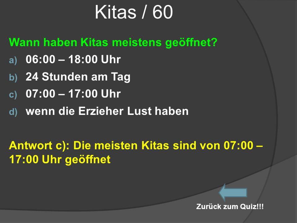 Kitas / 60 Wann haben Kitas meistens geöffnet 06:00 – 18:00 Uhr