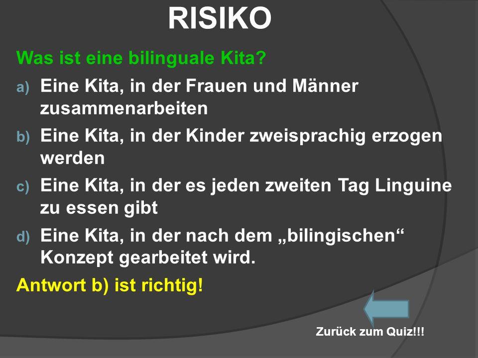 RISIKO Was ist eine bilinguale Kita