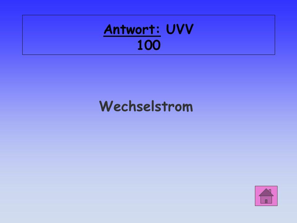 Antwort: UVV 100 Wechselstrom