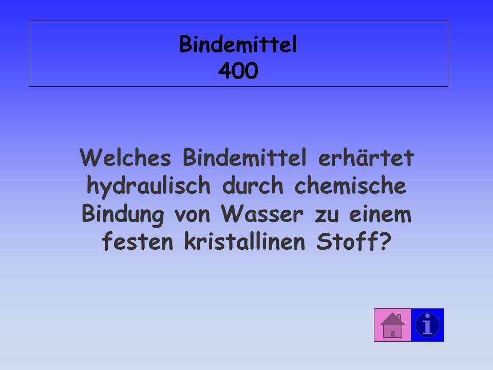 Bindemittel 400 Welches Bindemittel erhärtet hydraulisch durch chemische Bindung von Wasser zu einem festen kristallinen Stoff