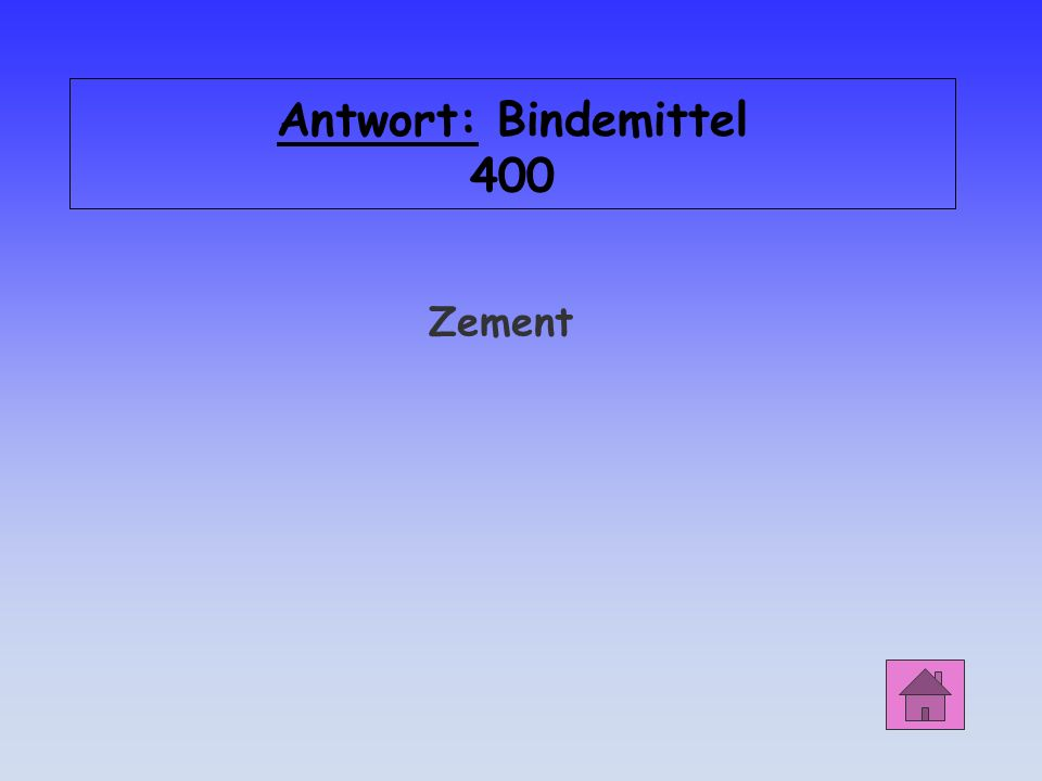 Antwort: Bindemittel 400 Zement