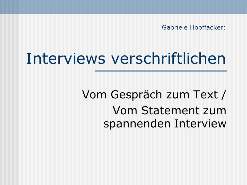 Gabriele Hooffacker: Interviews verschriftlichen