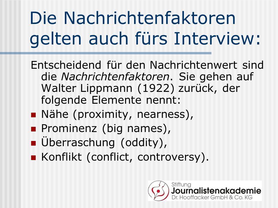 Die Nachrichtenfaktoren gelten auch fürs Interview: