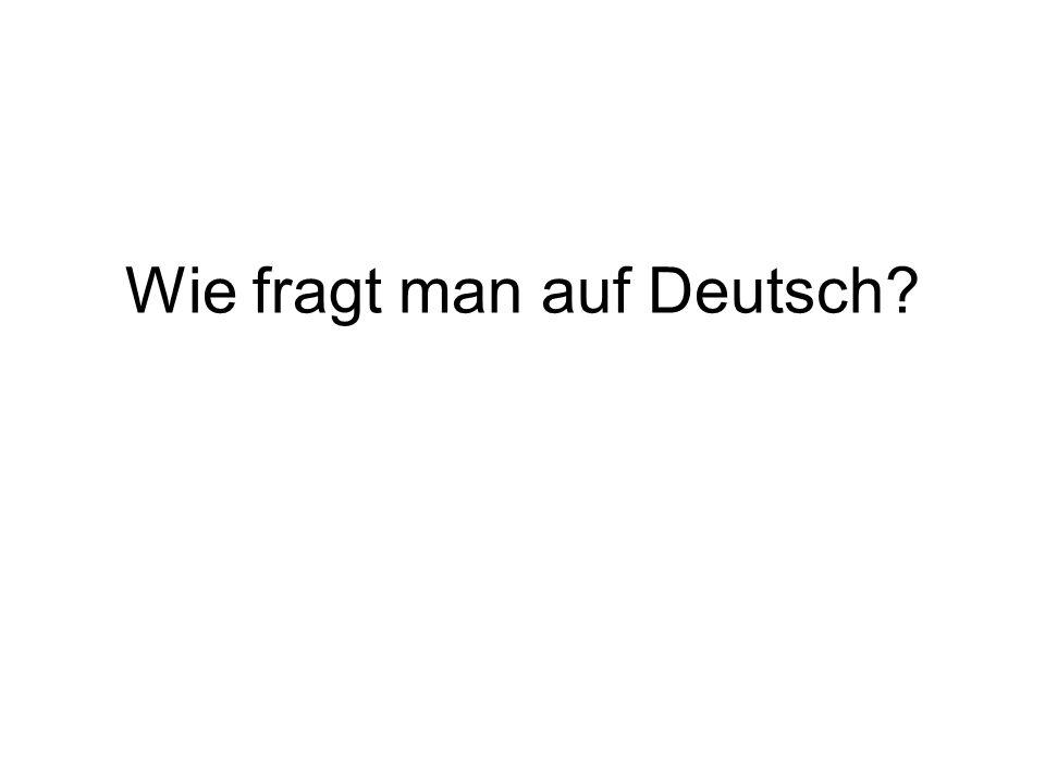 Wie fragt man auf Deutsch
