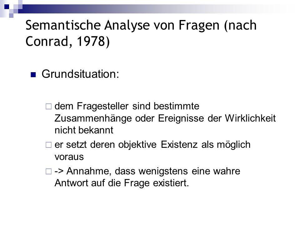 Semantische Analyse von Fragen (nach Conrad, 1978)