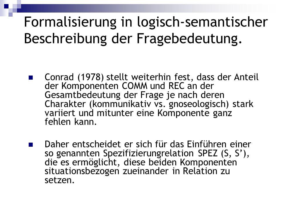 Formalisierung in logisch-semantischer Beschreibung der Fragebedeutung.