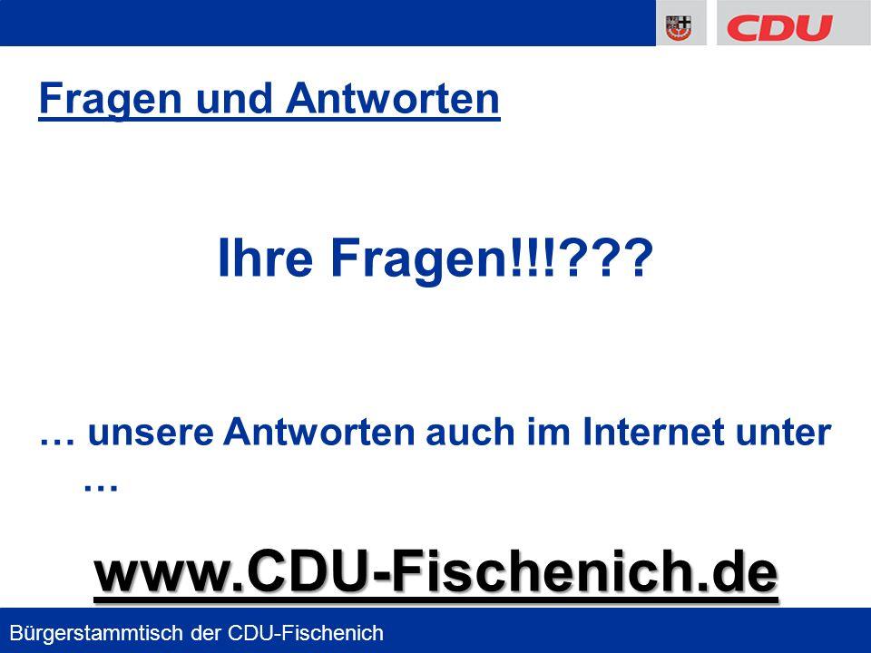 www.CDU-Fischenich.de Ihre Fragen!!! Fragen und Antworten