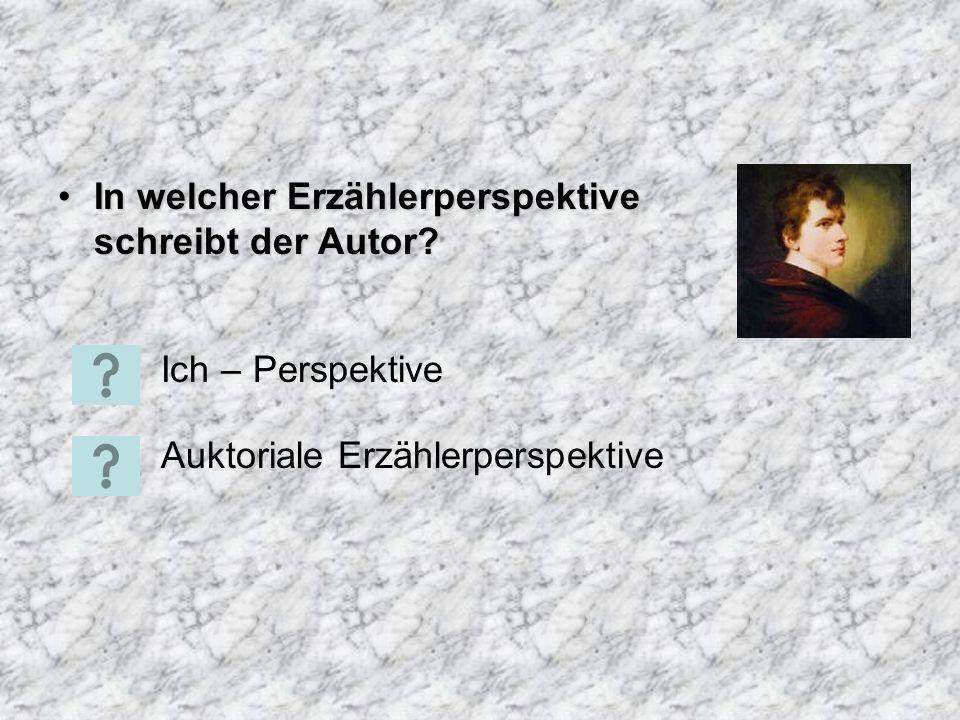 In welcher Erzählerperspektive schreibt der Autor