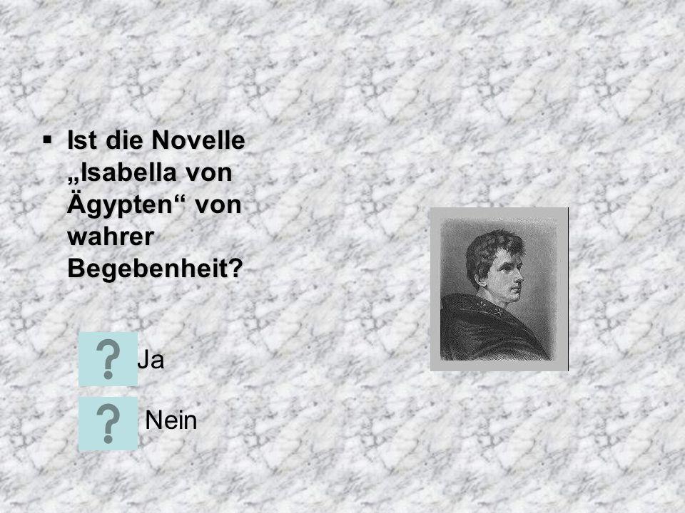"""Ist die Novelle """"Isabella von Ägypten von wahrer Begebenheit"""