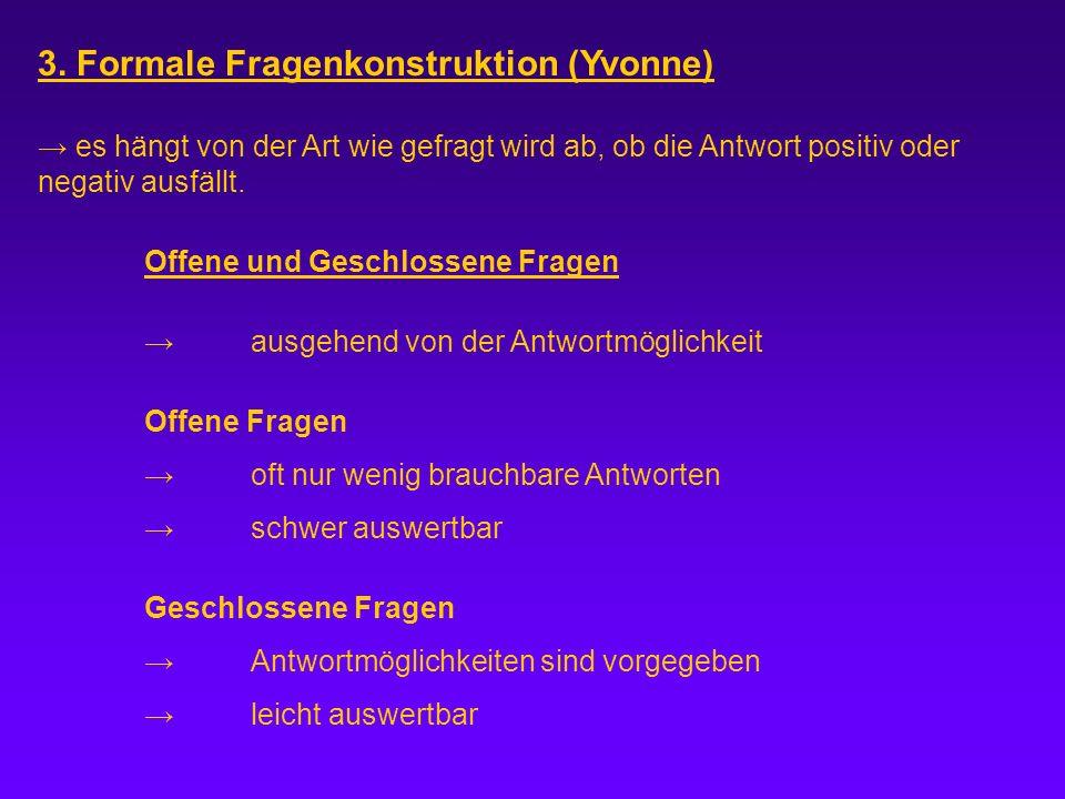 3. Formale Fragenkonstruktion (Yvonne)