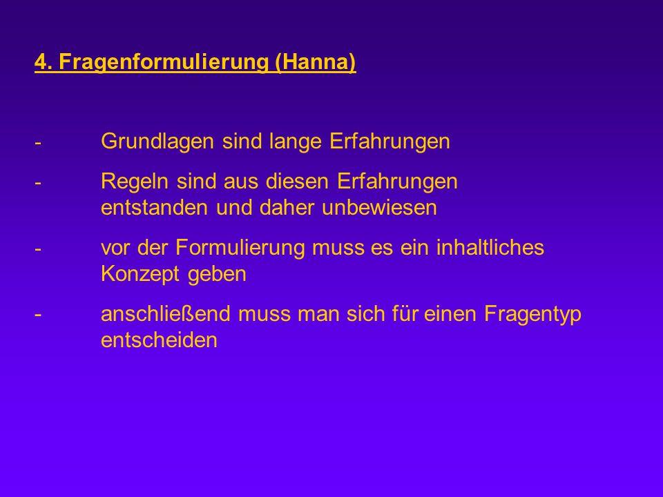4. Fragenformulierung (Hanna)