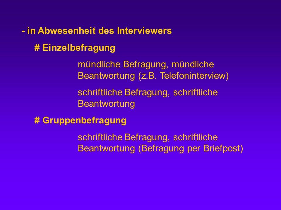 - in Abwesenheit des Interviewers