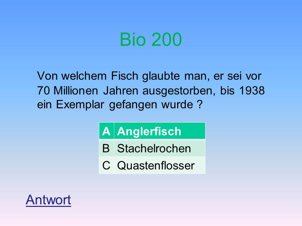 Bio 200 Von welchem Fisch glaubte man, er sei vor 70 Millionen Jahren ausgestorben, bis 1938 ein Exemplar gefangen wurde