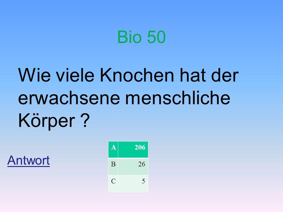 Bio 50 Wie viele Knochen hat der erwachsene menschliche Körper