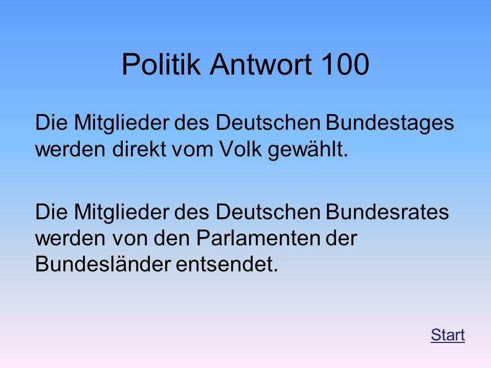 Politik Antwort 100 Die Mitglieder des Deutschen Bundestages werden direkt vom Volk gewählt.