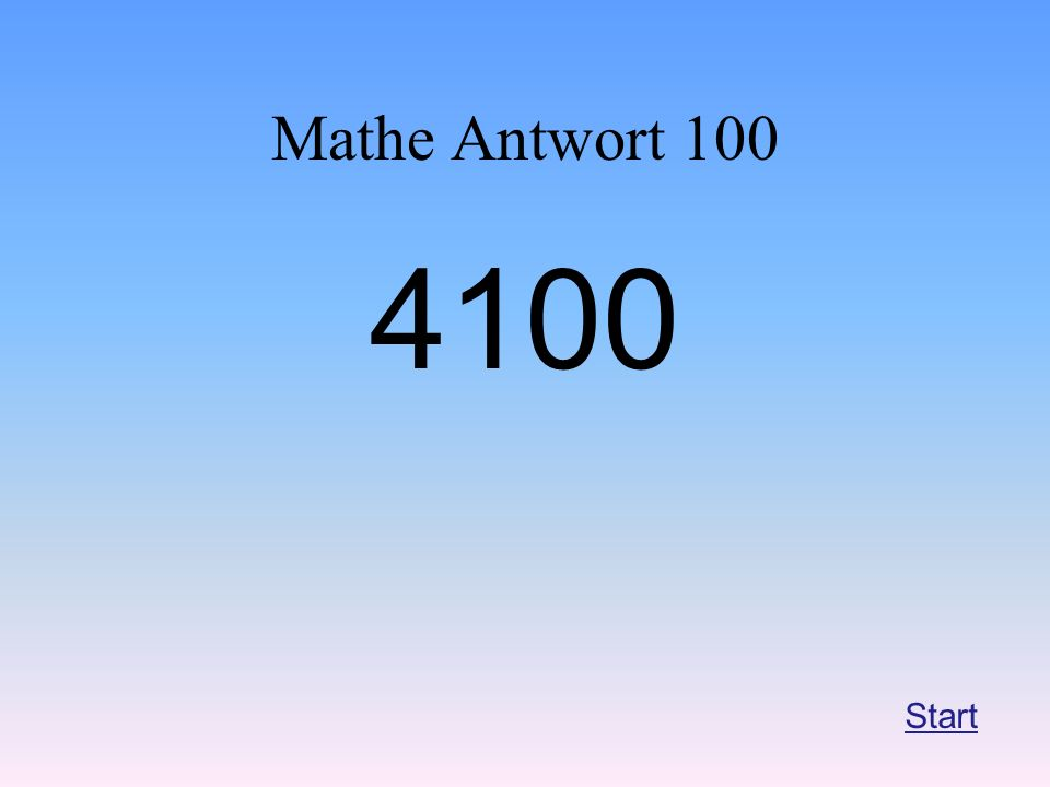 Mathe Antwort 100 4100 Start