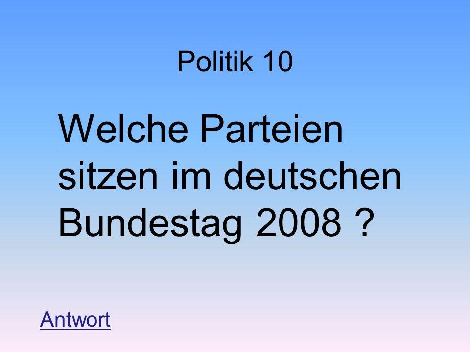 Politik 10 Welche Parteien sitzen im deutschen Bundestag 2008